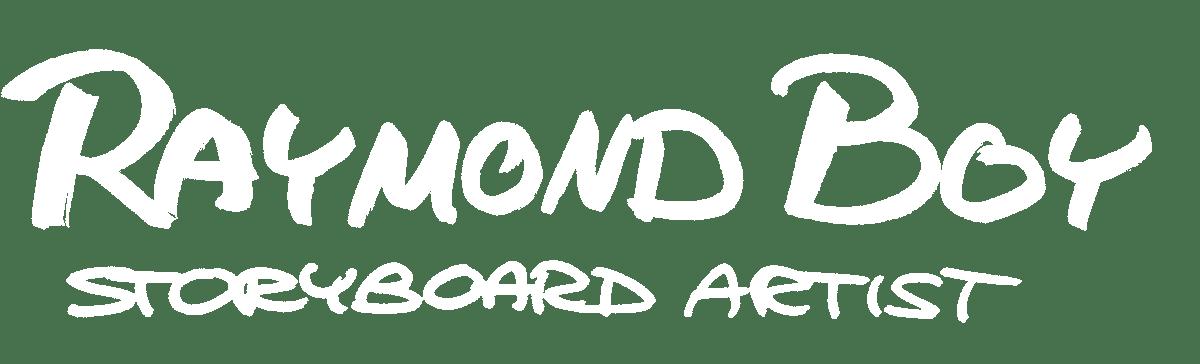 Raymond Boy - Storyboard Artist